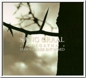 DAWN & DUSK ENTWINED AND :GOLGATHA: Sang Graal CD