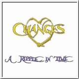CHANGES A Ripple In Time CD