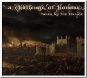 A CHALLENGE OF HONOUR Taken By The Flames CD