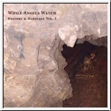 WHILE ANGELS WATCH History & Heritage Vo. I CD
