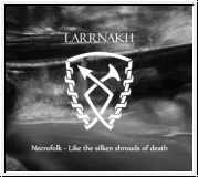 LARRNAKH Necrofolk - Like The Silken Shrouds Of Death CD