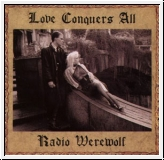 RADIO WEREWOLF Love Conquers All CD