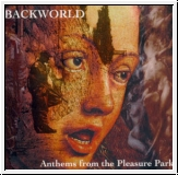 BACKWORLD Anthems From The Pleasure Park CD Re-Release