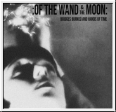 :OF THE WAND AND THE MOON: Bridges Burned And Hands Of Time CD