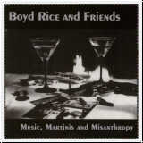 BOYD RICE AND FRIENDS Music, Martinis and Misanthropy CD