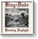 KING DUDE Burning Daylight CD